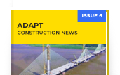 Adapt Construction News Magazine Issue 6